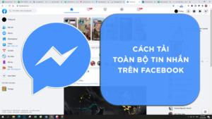 cách tải toàn bộ tin nhắn trên facebook