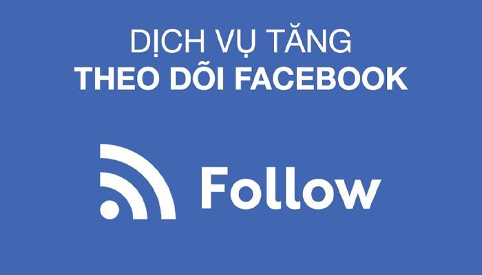 Dịch Vụ Tăng Follow Facebook, Hack Follow Facebook