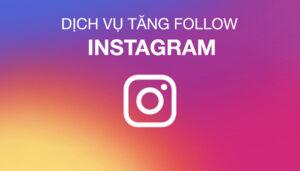 Dịch Vụ Tăng Follow Instagram - Mua Follow Instagram Giá Rẻ