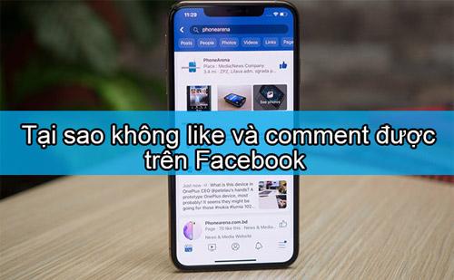 Tại Sao Không Like Và Comment Được Trên Facebook? Nguyên Nhân Do Đâu?