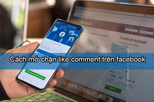 Tại Sao Không Like Và Comment Được Trên Facebook? Cách Mở Chặn Như Thế Nào?