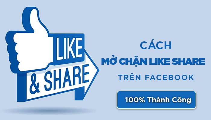 Top 3 Cách Mở Chặn Like Share Trên Facebook (100% Thành Công)