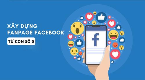 Cách Xây Dựng Fanpage Trên Facebook Bài Bản