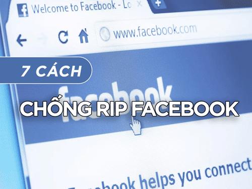7 Cách Chống Rip Facebook
