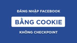 Cách Đăng Nhập Facebook Bằng Cookie 2021