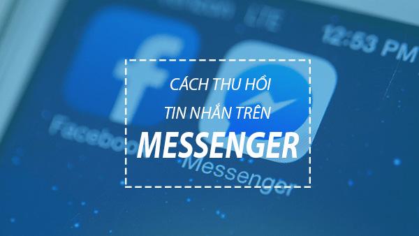 Hướng Dẫn Thu Hồi Tin Nhắn Trên FB Messenger