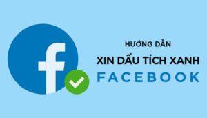 Hướng Dẫn Xin Nút Tích Xanh Facebook Cho Fanpage, Trang Cá Nhân