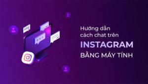 Cách nhắn tin, chat trên instagram bằng máy tính
