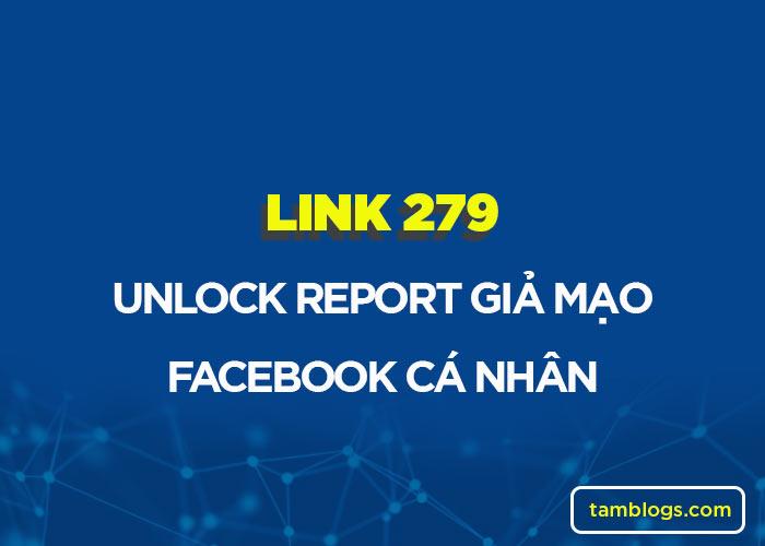 Cách unlock tố cáo mạo danh bằng link 279 fb