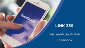 Link 339 – BÍ KÍP xác minh danh tính tài khoản Facebook bị lock