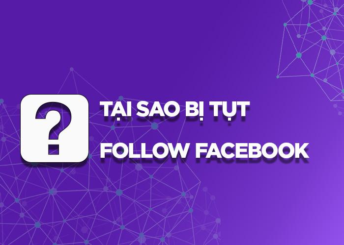 Tại sao bị tụt follow facebook?