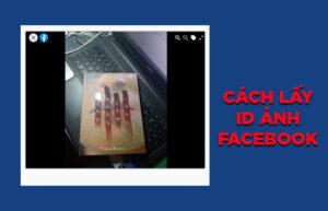 Cách lấy id ảnh facebook siêu dễ