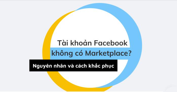 Tại Sao FB Không Có Marketplace? Cách Mở marketplace trên facebook