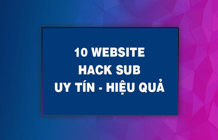 Tổng hợp 10 trang web hack sub facebook uy tín