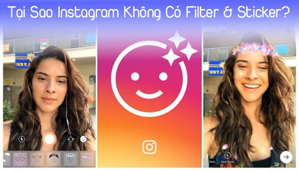 Tại Sao Instagram Không Có Filter & Sticker, Mất Hiệu Ứng?