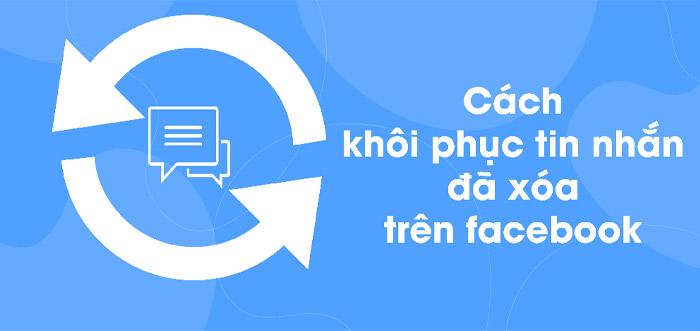 Cách Khôi Phục Tin Nhắn Đã Xóa Trên Messenger -100% Thành Công 3