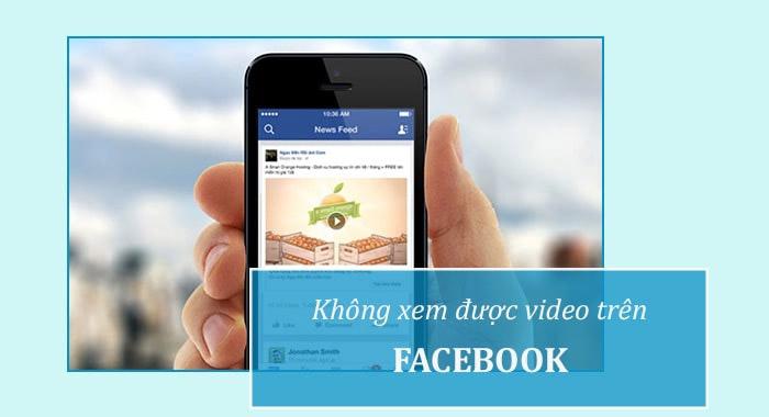 Tại Sao Không Xem Được Video Trên Facebook? Cách Khắc Phục?